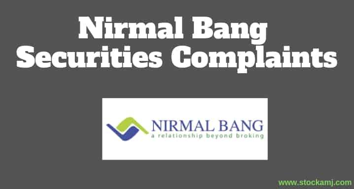 Complaints Against Nirmal Bang Securities