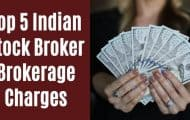 Brokerage Charges of Indian top stock broker