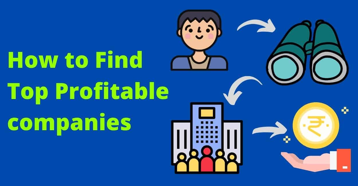 12 Easy Ways to Find Top Profitable companies for Investing