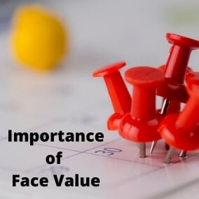 Importance of Face Value